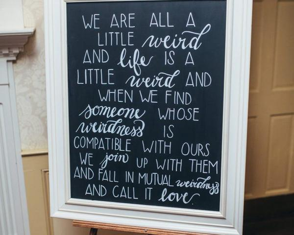 Mutual weirdness is love wedding chalkboard sign by La Luna by Sierra. Photo by Christian Gideon Photography