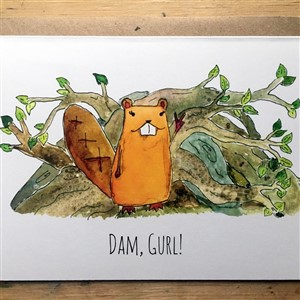 Dam gurl beaver card by Squid Cat Ink